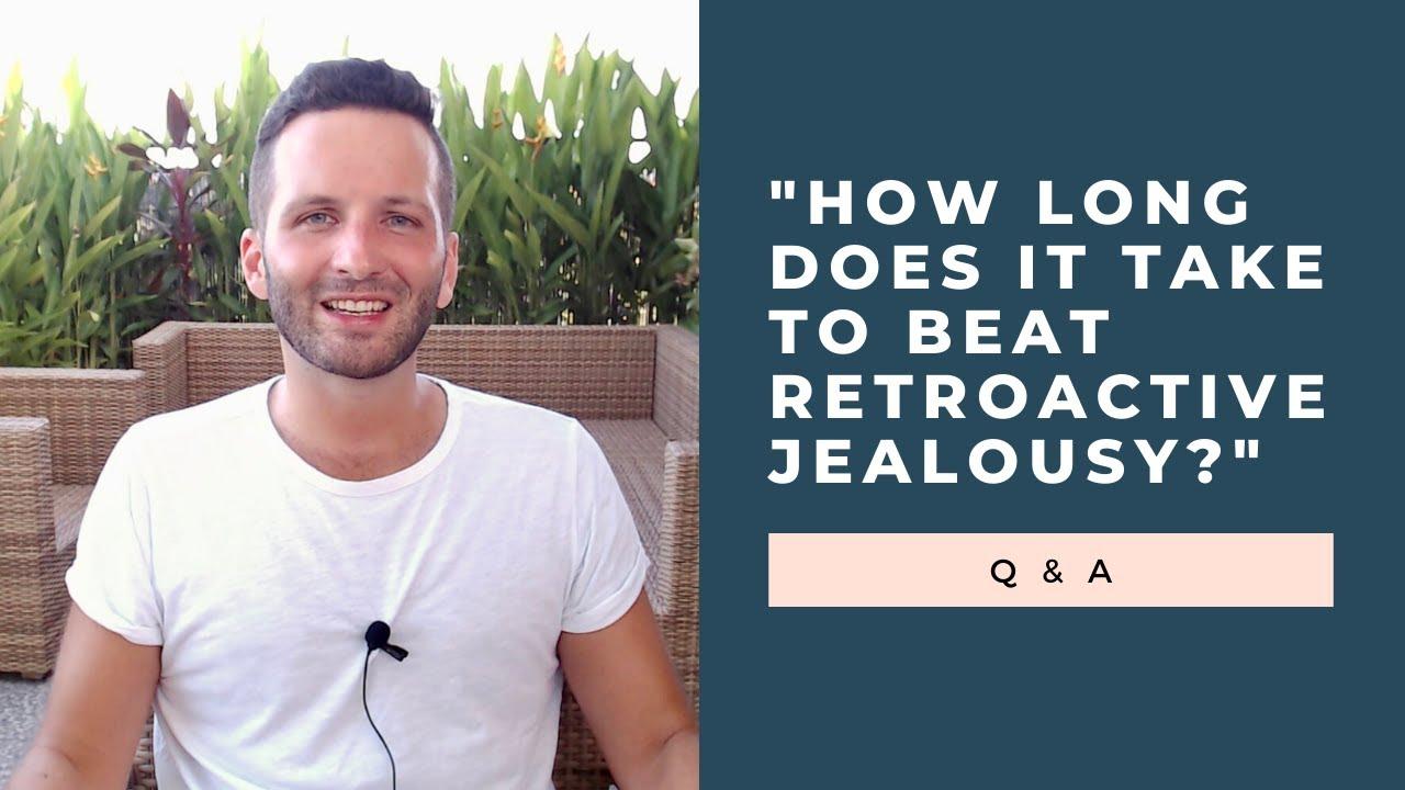 Overcoming Retroactive Jealousy: My Story   Overcoming