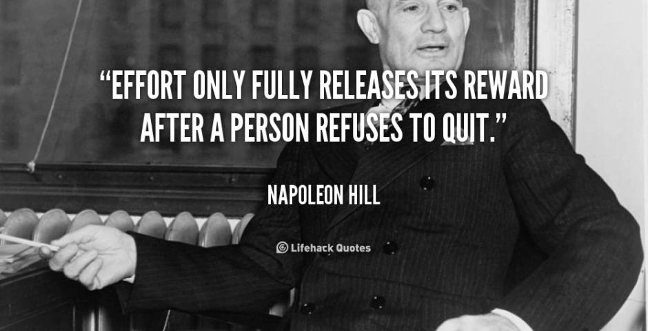 quote-Napoleon-Hill-effort-only-fully-releases-its-reward-after-222