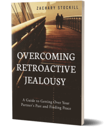overcoming retroactive jealousy guidebook by zachary stockill