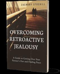 overcoming retroactive jealousy help guidebook