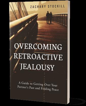 Overcoming Retroactive Jealousy book