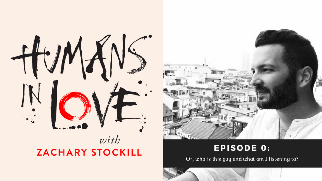 UPDATE: Listen to my new podcast, Humans in Love!