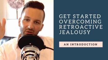 retroactive jealousy podcast