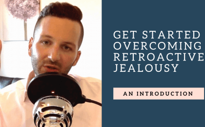 retroactive jealousy podcast