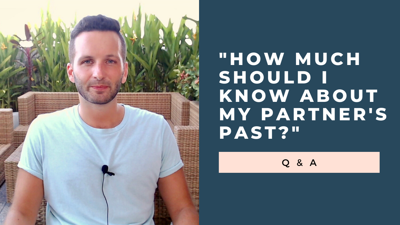 """How Much Should You Know About Your Partner's Past?"" [VIDEO]"