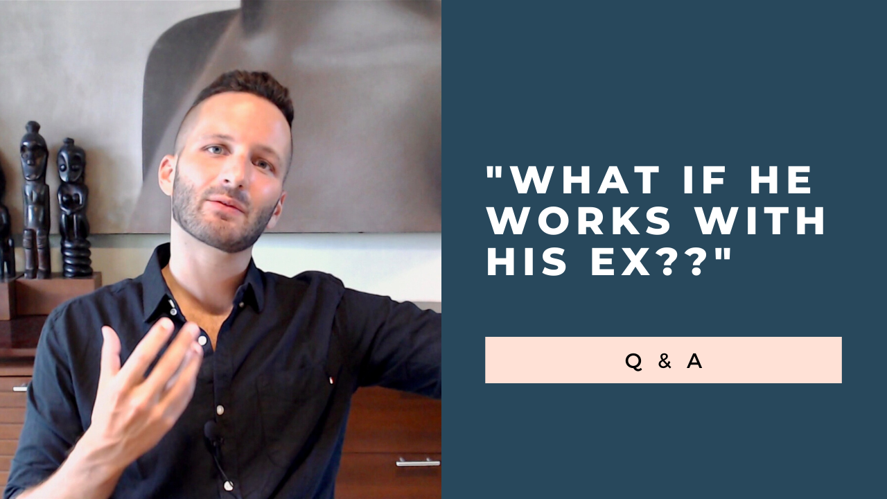 """He Works With His Ex! What Should I Do??"" [VIDEO]"