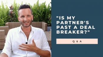 is my partner's past a deal breaker?