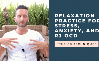 relaxation practice for stress, anxiety, and RJ OCD