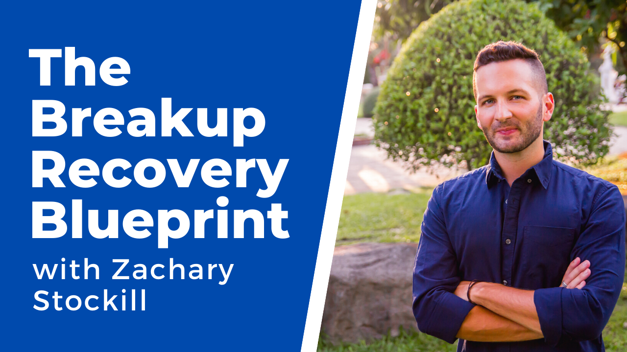 the breakup recovery blueprint with Zachary