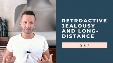 retroactive jealousy in a long-distance relationship