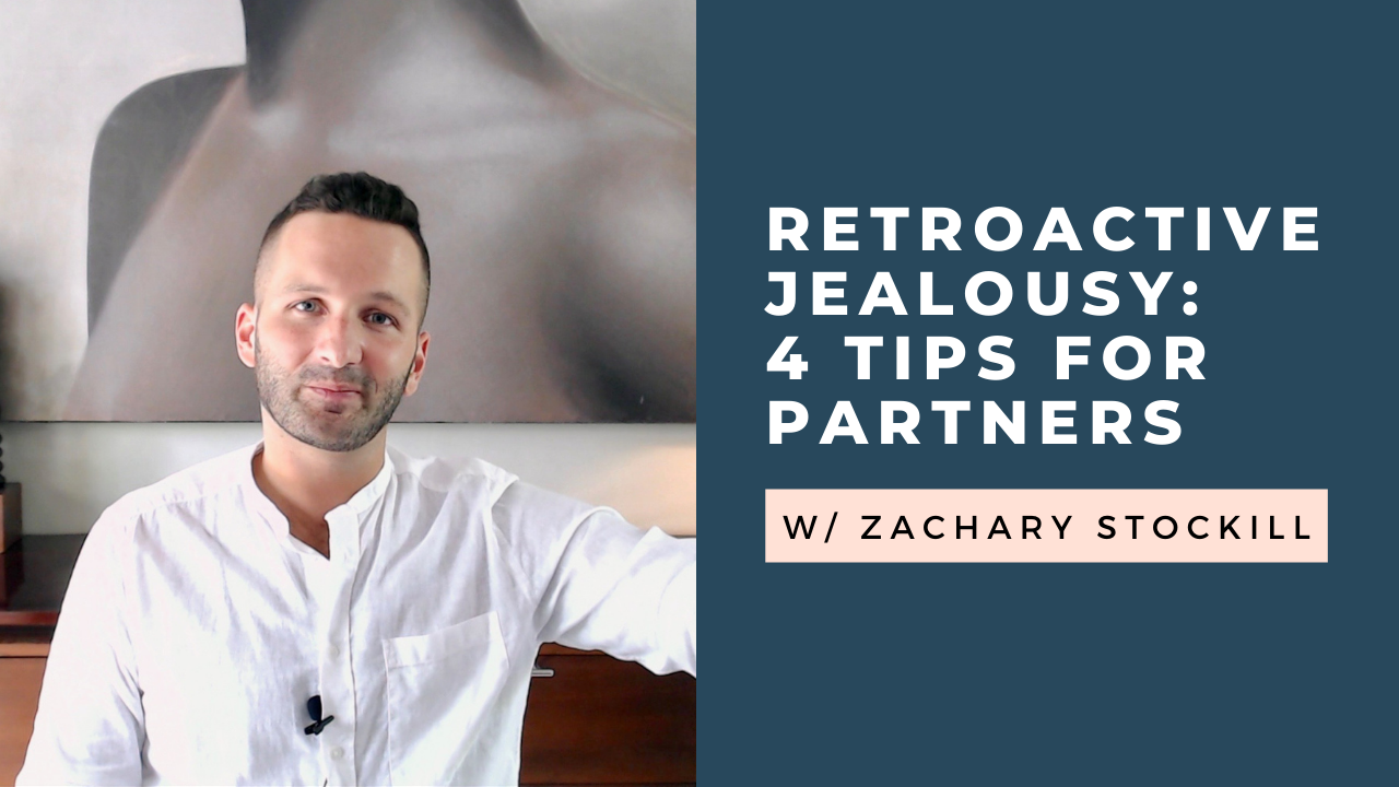 4 Tips for the Partners of Retroactive Jealousy Sufferers [VIDEO]