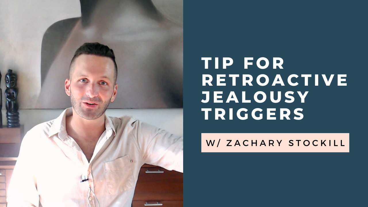Dealing With Retroactive Jealousy Triggers: A Quick Tip [VIDEO]