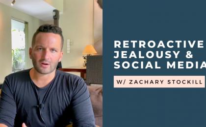 retroactive jealousy and social media