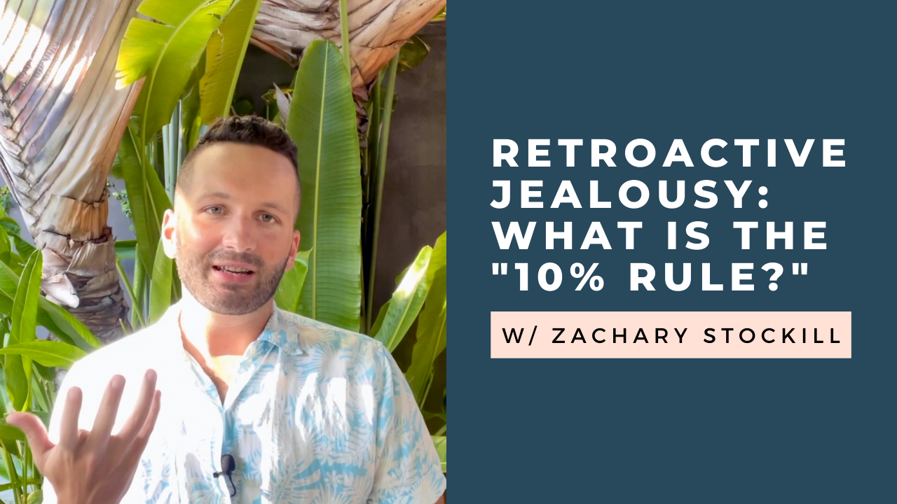 """Overcoming Retroactive Jealousy: What is the """"10% Rule?"""" [VIDEO]"""