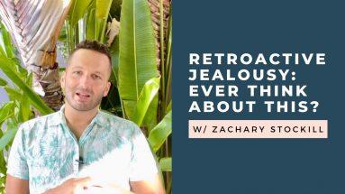 retroactive jealousy ruining relationship